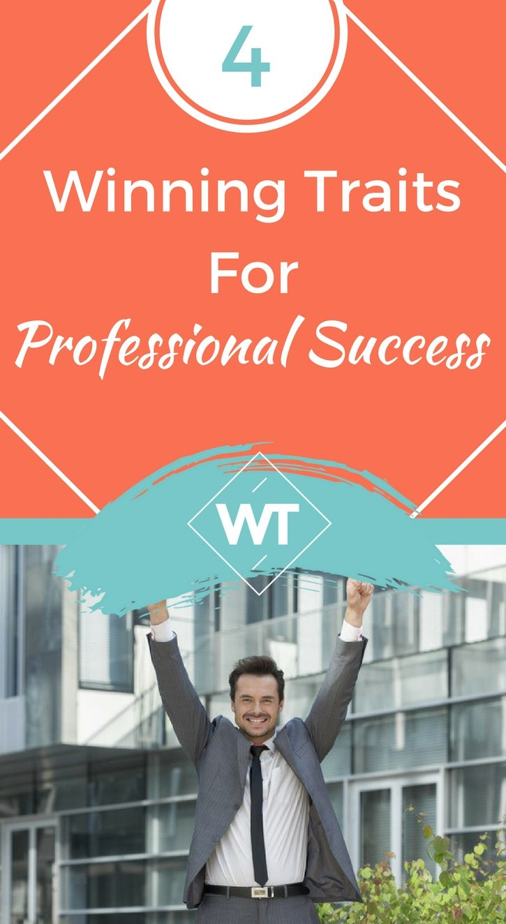 4 Winning Traits for Professional Success