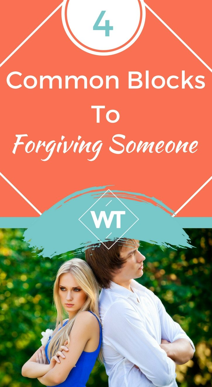 4 Common Blocks to Forgiving Someone