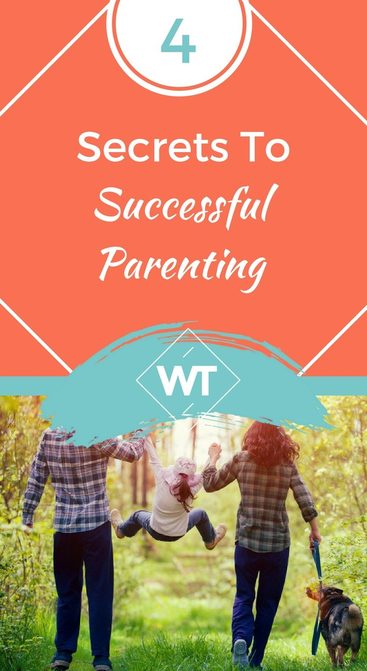 4 Secrets To Successful Parenting