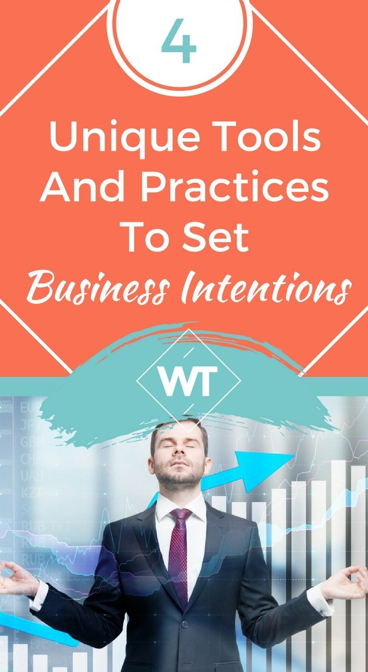4 Unique Tools And Practices To Set Business Intentions
