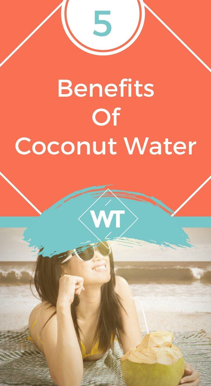 5 Benefits Of Coconut Water