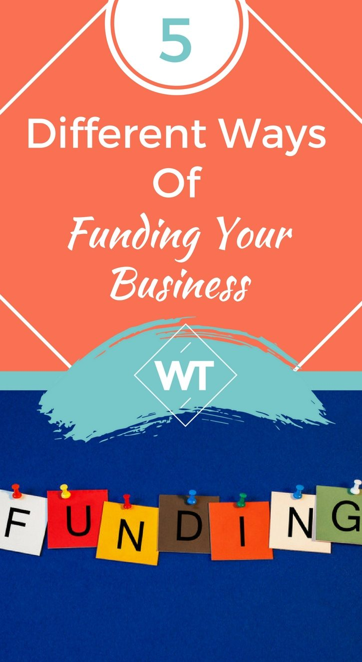 5 Different Ways of Funding Your Business