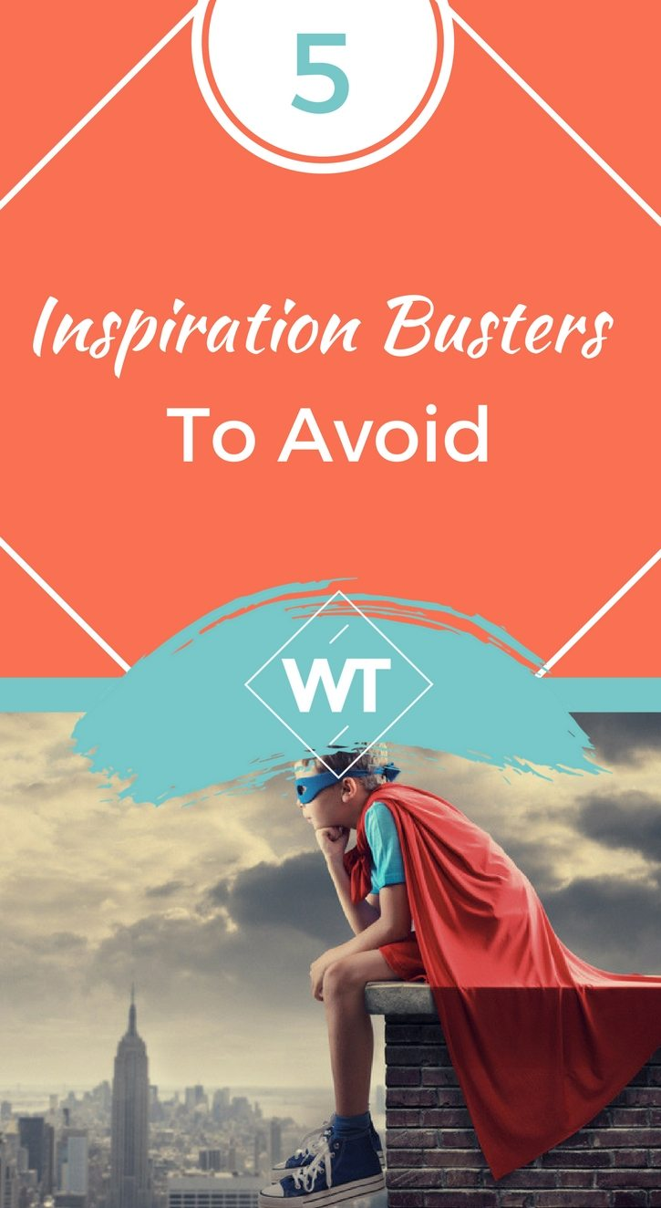 5 Inspiration Busters To Avoid