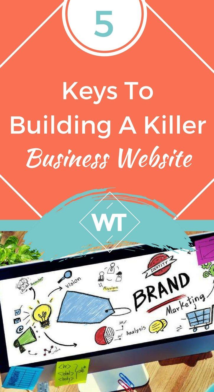 5 Keys To Building A Killer Business Website