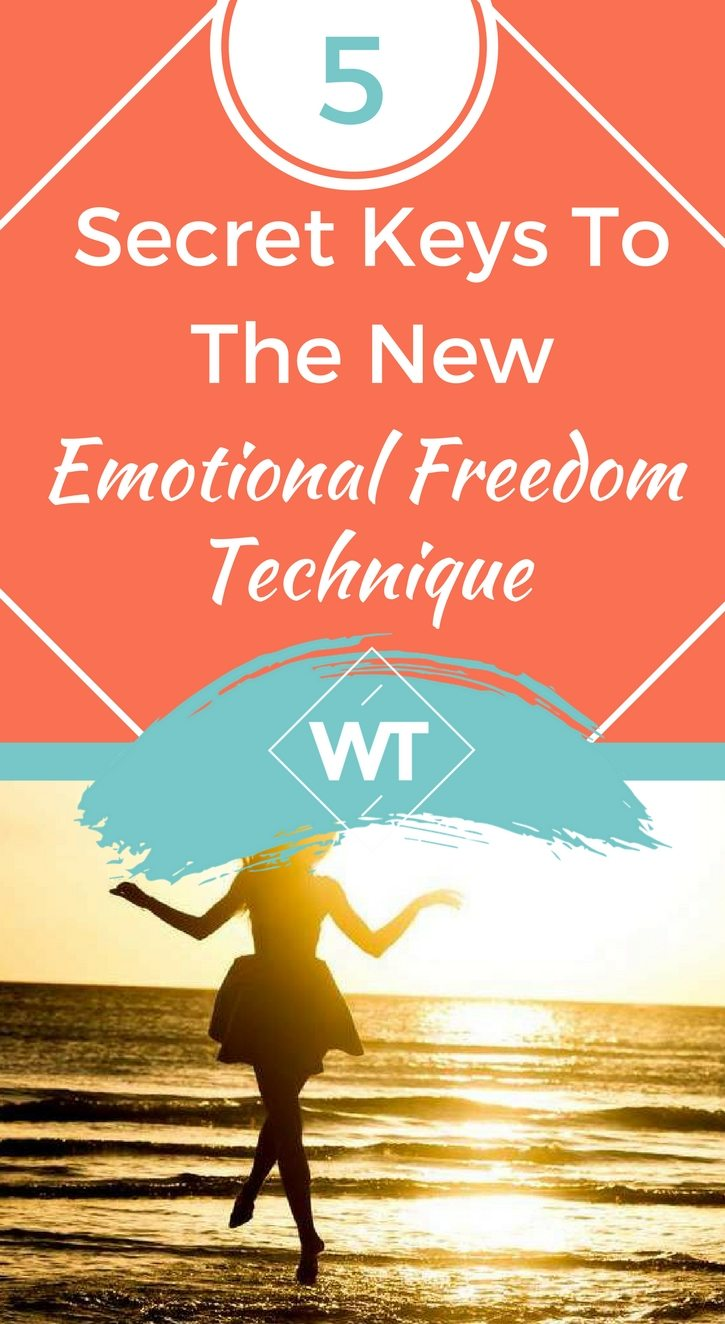 5 Secret Keys To The New Emotional Freedom Technique