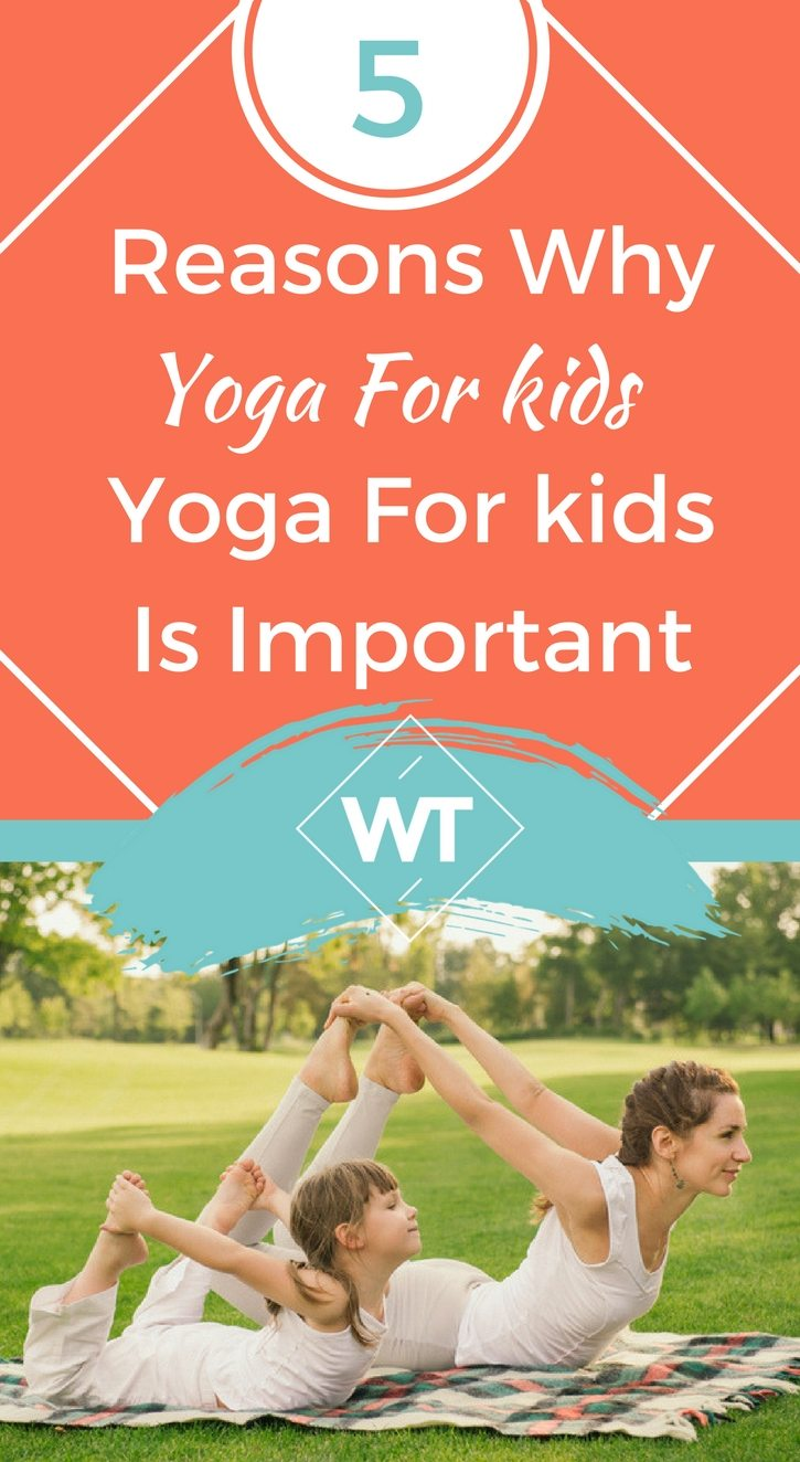 5 Reasons Why Yoga For kids Is Important