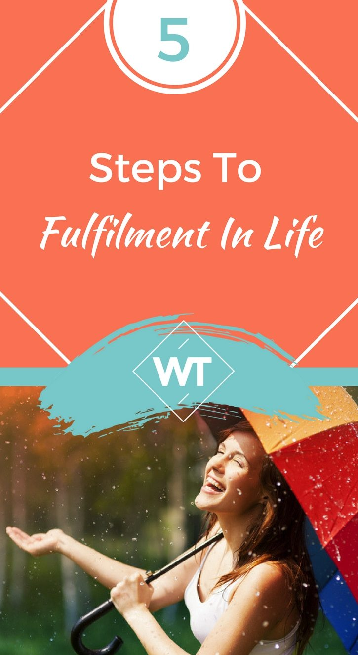 5 Steps to Fulfillment in Life