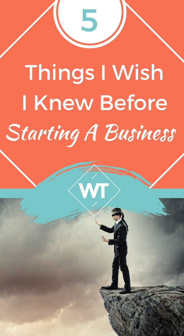 5 Things I Wish I Knew Before Starting A Business