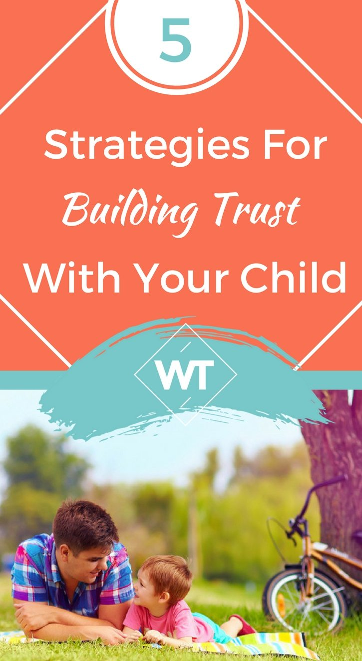 5 Strategies for Building Trust with Your Child