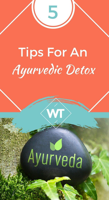 5 Tips For An Ayurvedic Detox