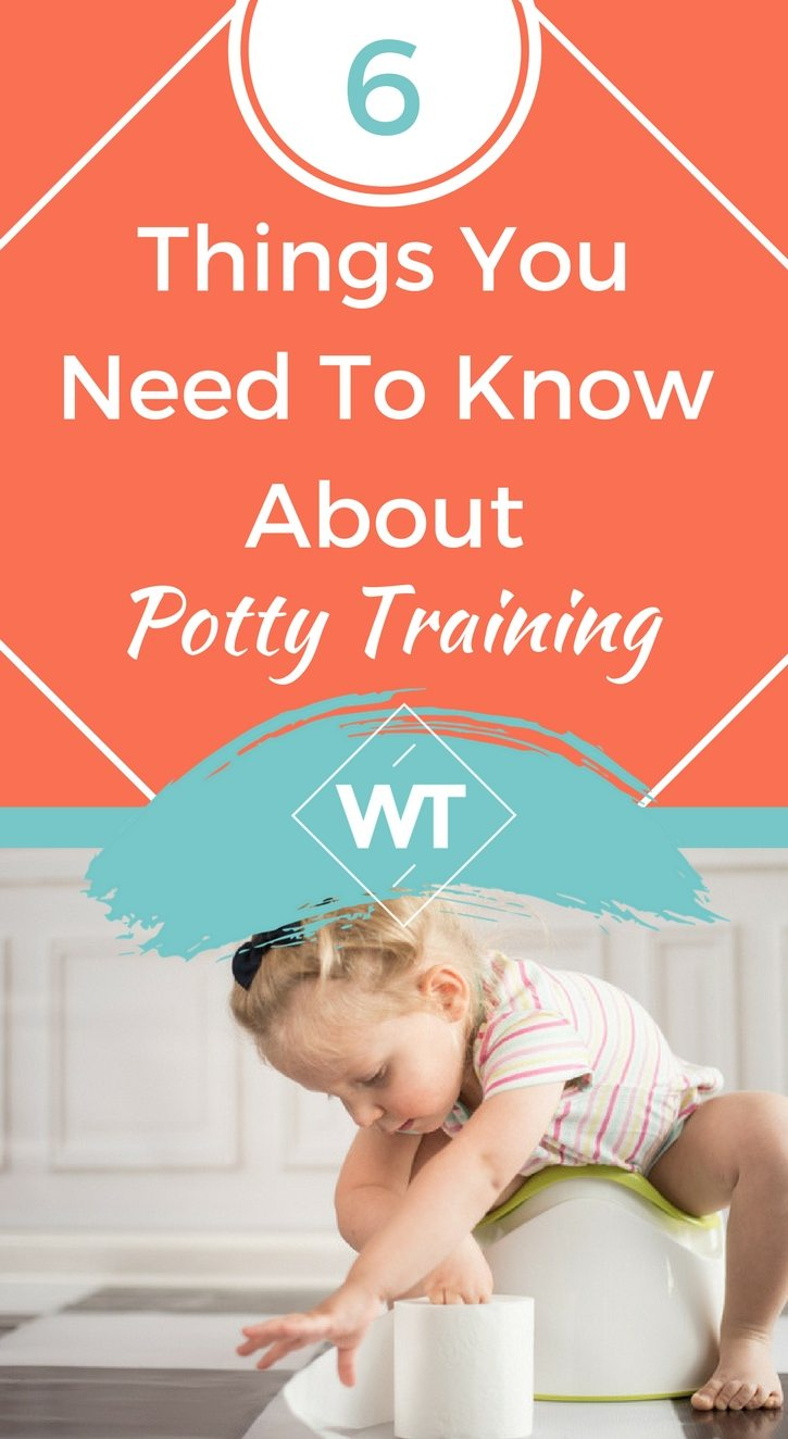6 Things You Need To Know About Potty Training