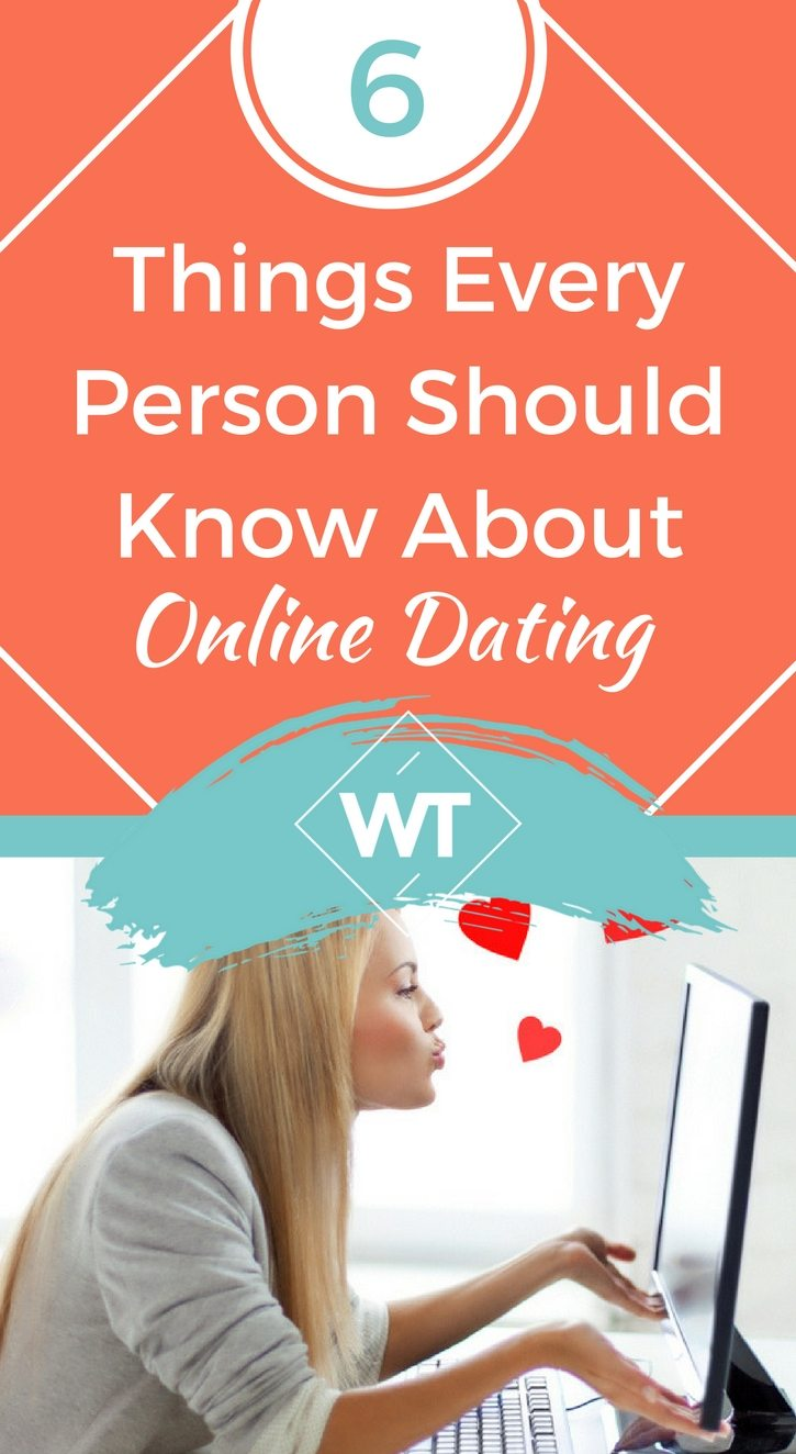 6 Things Every Person Should Know About Online Dating