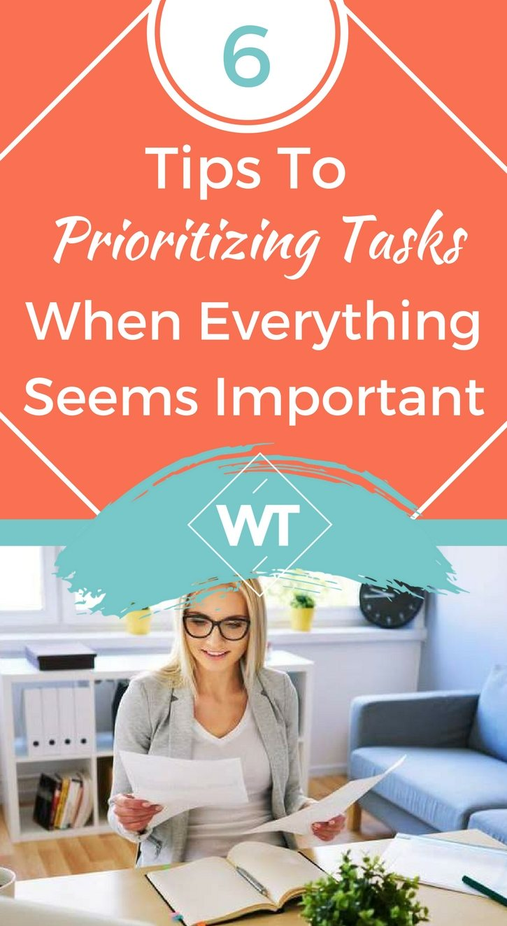6 Tips To Prioritizing Tasks When Everything Seems Important
