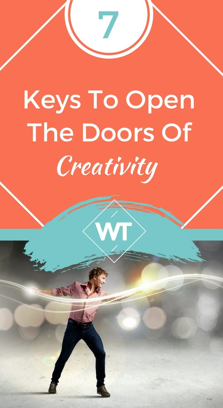 7 Keys To Open The Doors Of Creativity