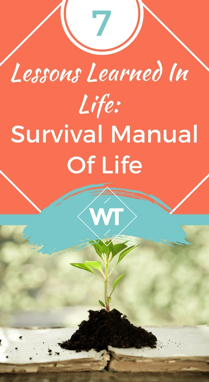 7 Lessons Learned In Life: Survival Manual Of Life