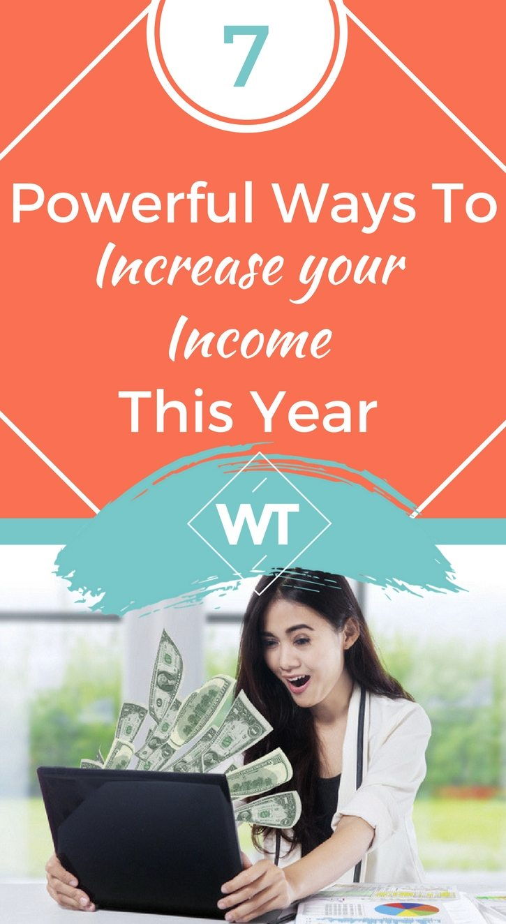 7 Powerful Ways to Increase your Income this Year