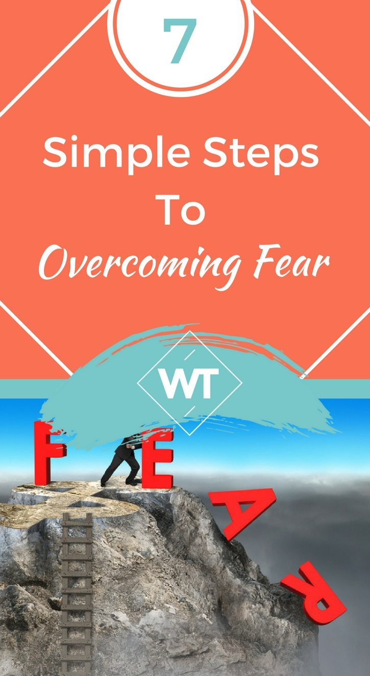 7 Simple Steps to Overcoming Fear