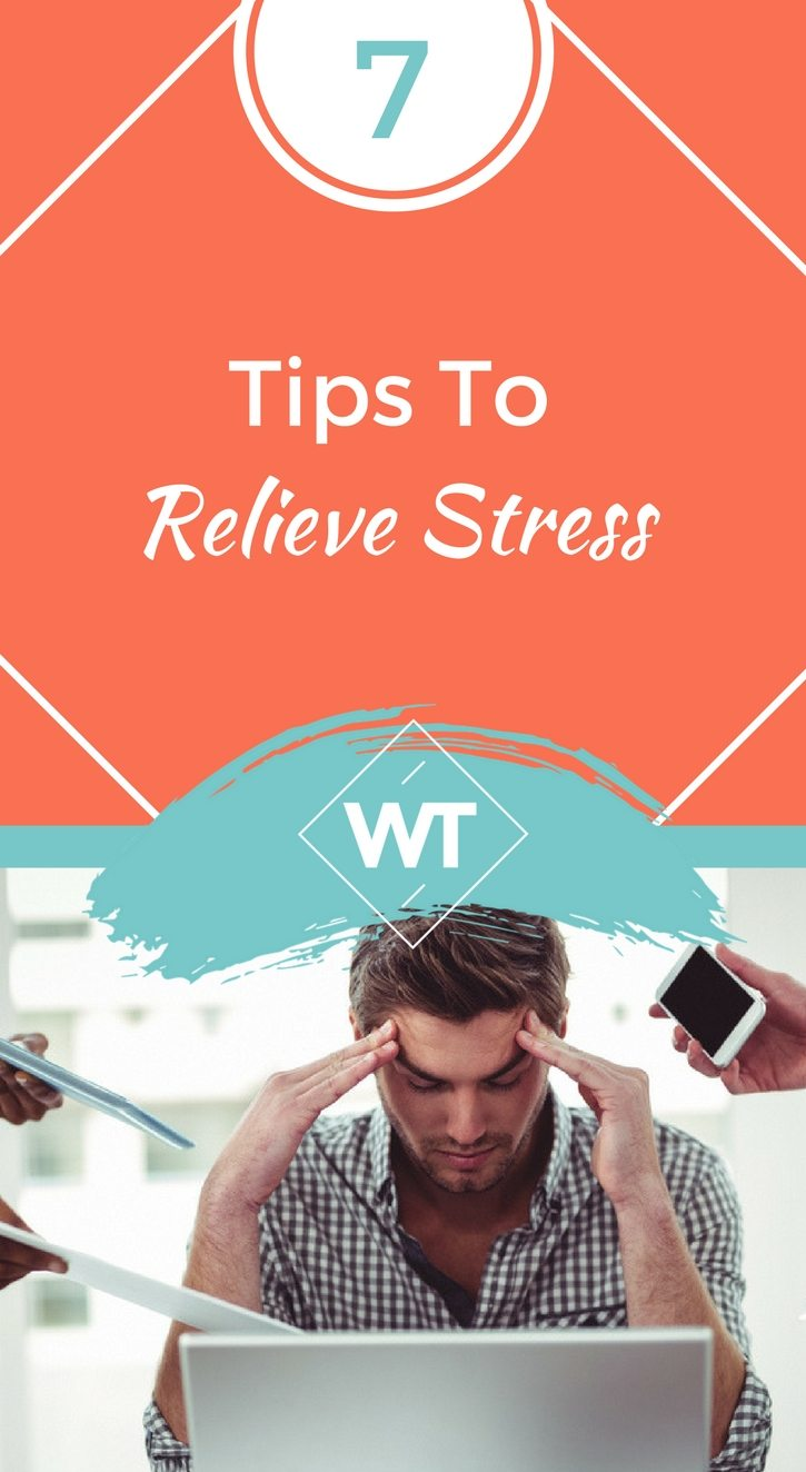 7 Tips To Relieve Stress