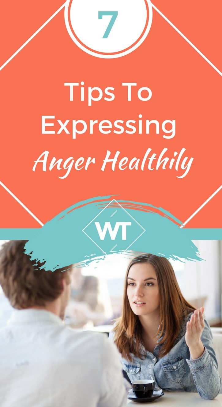 7 Tips to Expressing Anger Healthily