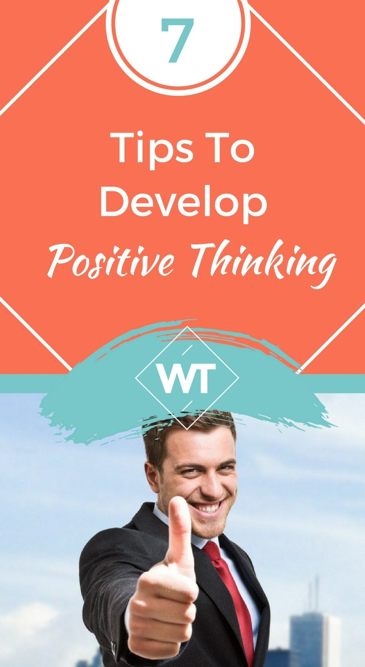 7 Tips to Develop Positive Thinking