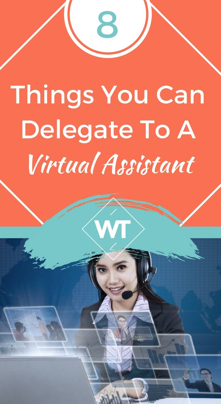 8 Things You Can Delegate To A Virtual Assistant