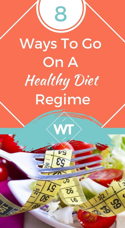 8 Ways To Go On A Healthy Diet Regime