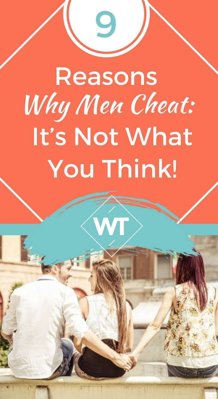 9 Reasons Why Men Cheat: It's Not What You Think!