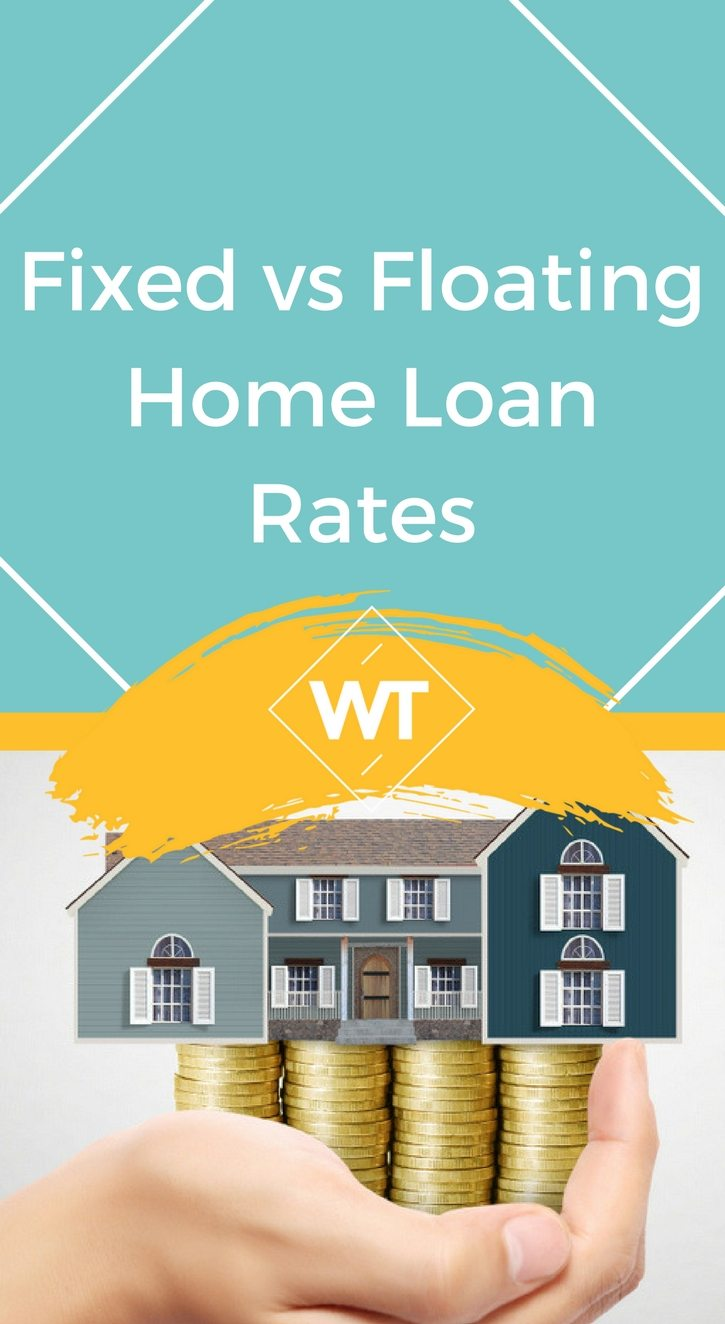 Fixed vs Floating Home Loan Rates