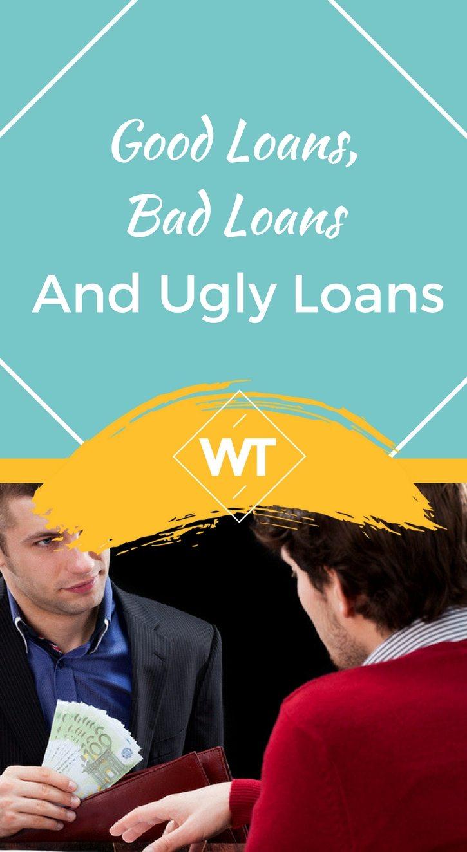 Good Loans, Bad Loans and Ugly Loans