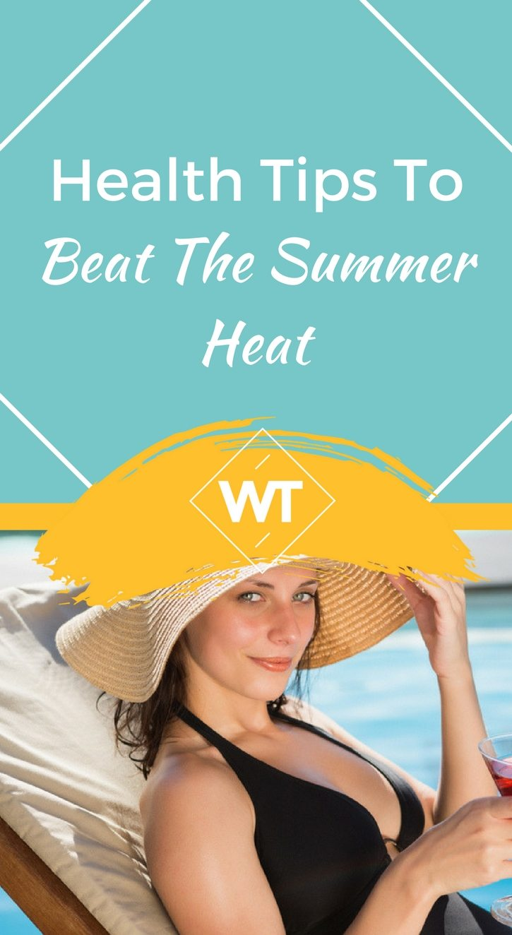 Health Tips to Beat the Summer Heat