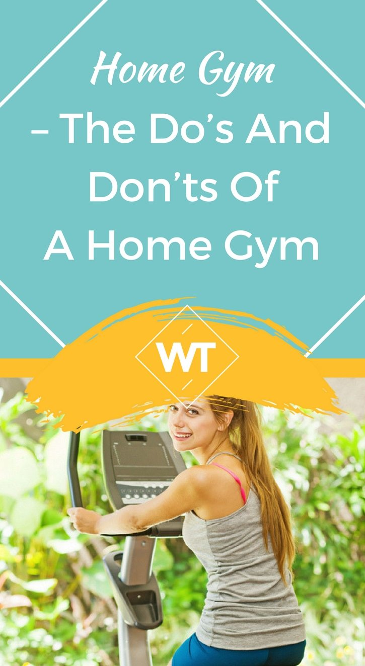 Home gym – The Do's and Don'ts of a Home Gym