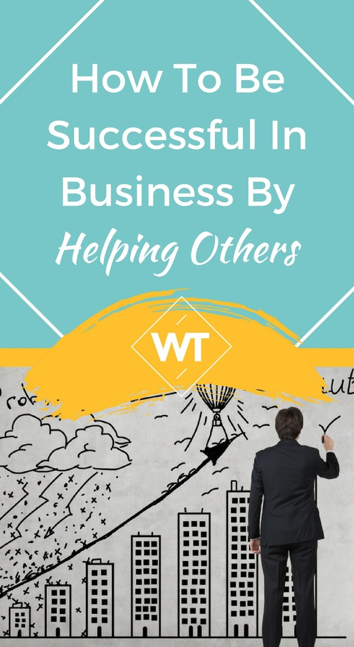 How To Be Successful In Business By Helping Others