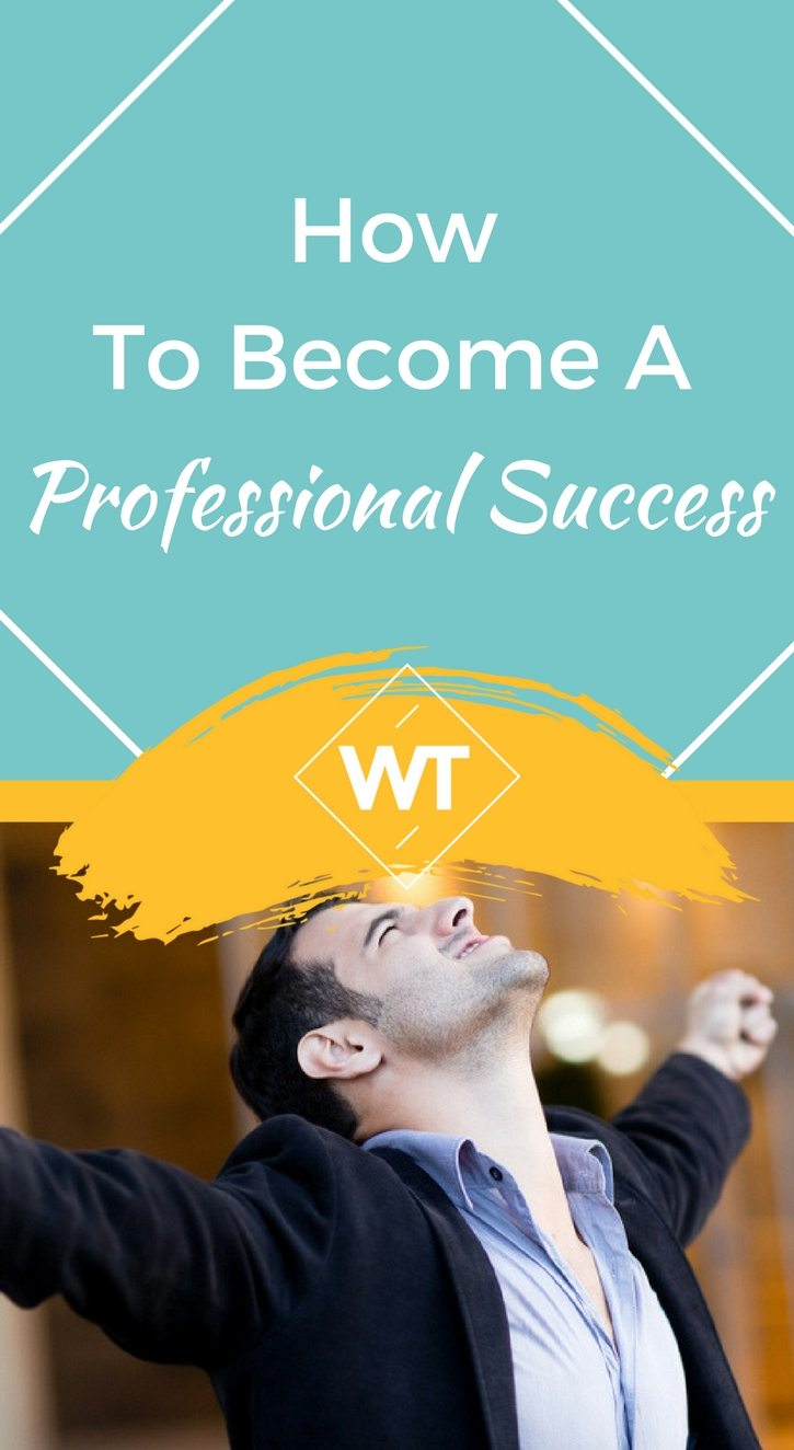 How To Become A Professional Success