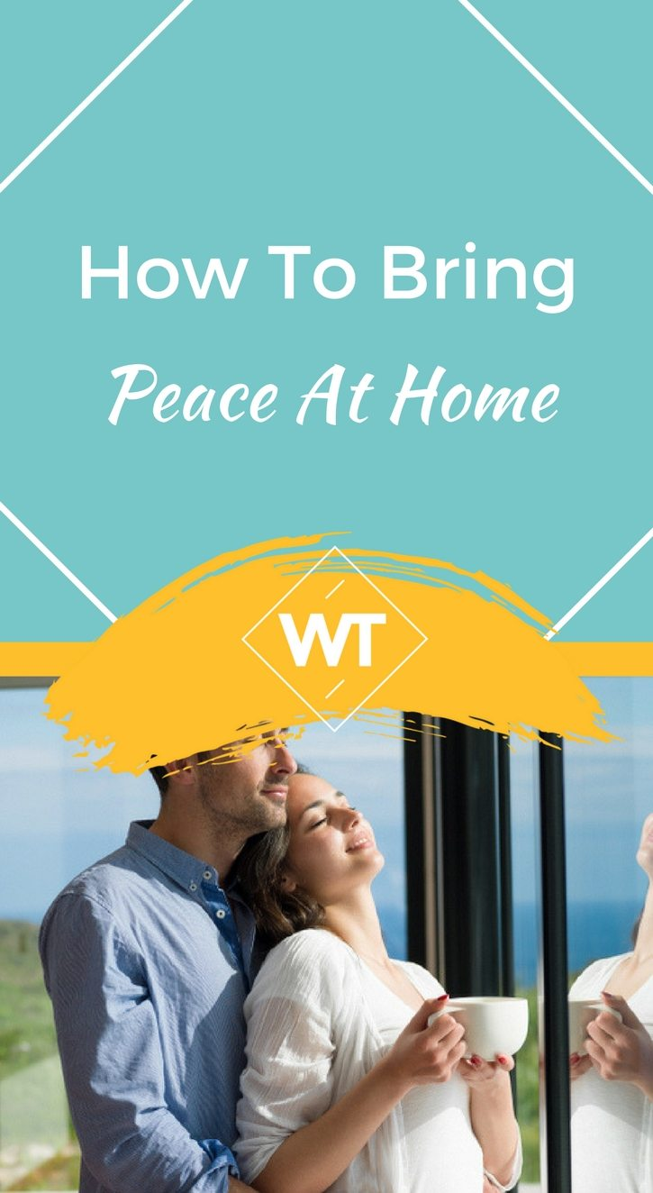 How to Bring Peace at Home