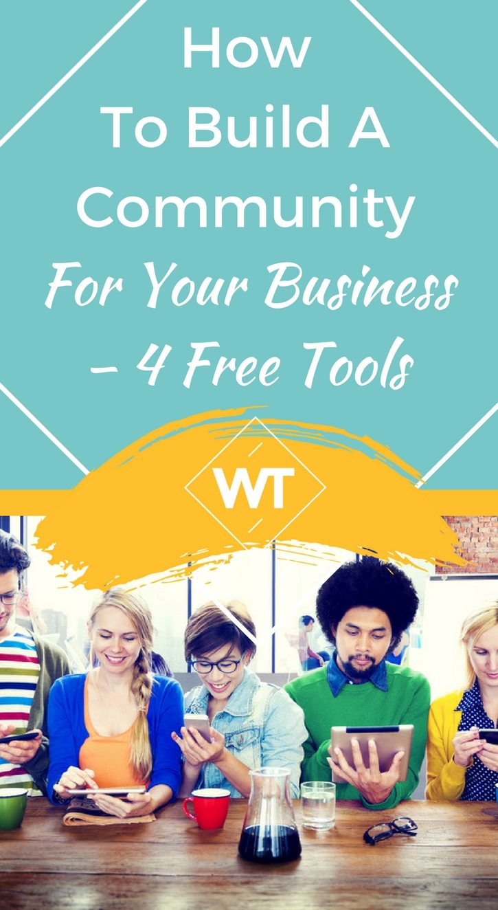How To Build A Community For Your Business – 4 Free Tools
