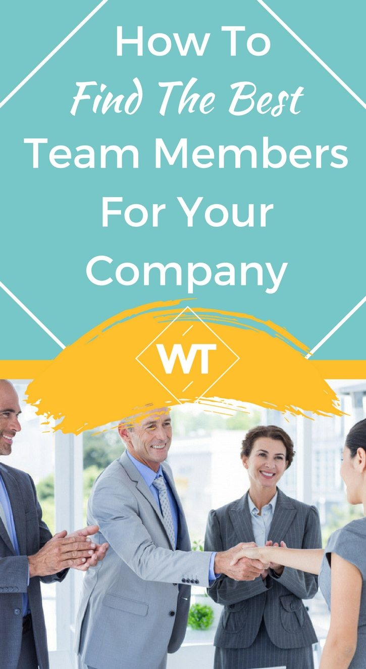 How To Find The Best Team Members For Your Company