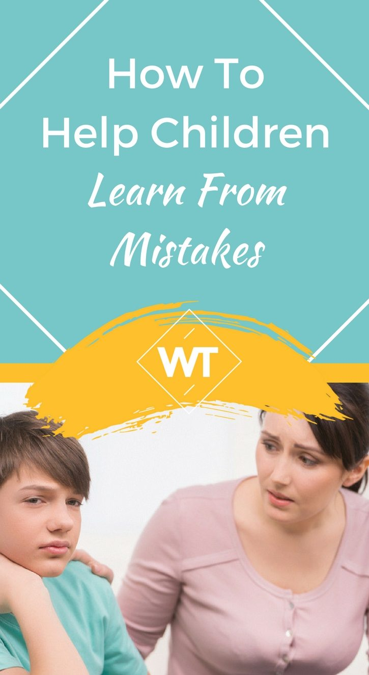 How To Help Children Learn From Mistakes