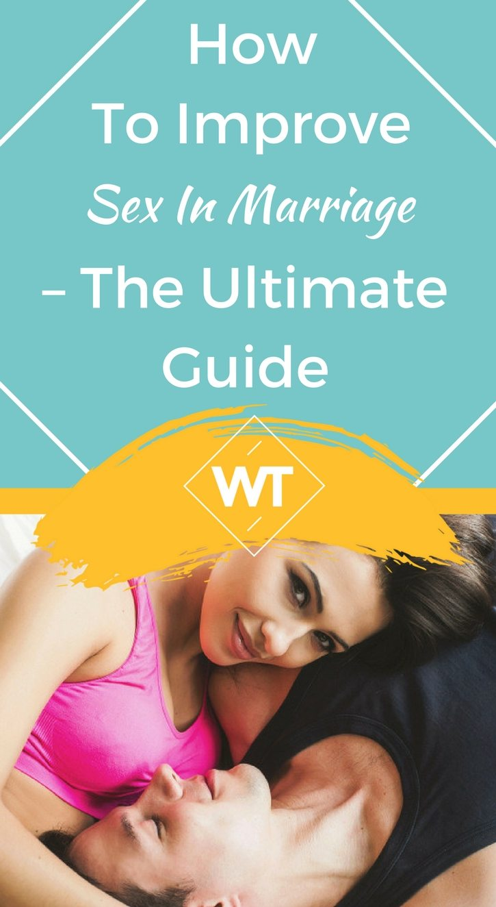 How To Improve Sex In Marriage – The Ultimate Guide