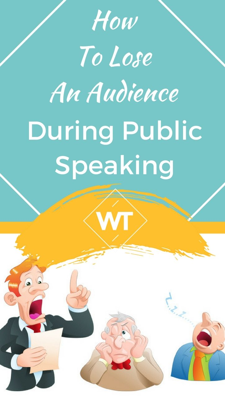 How To Lose An Audience During Public Speaking