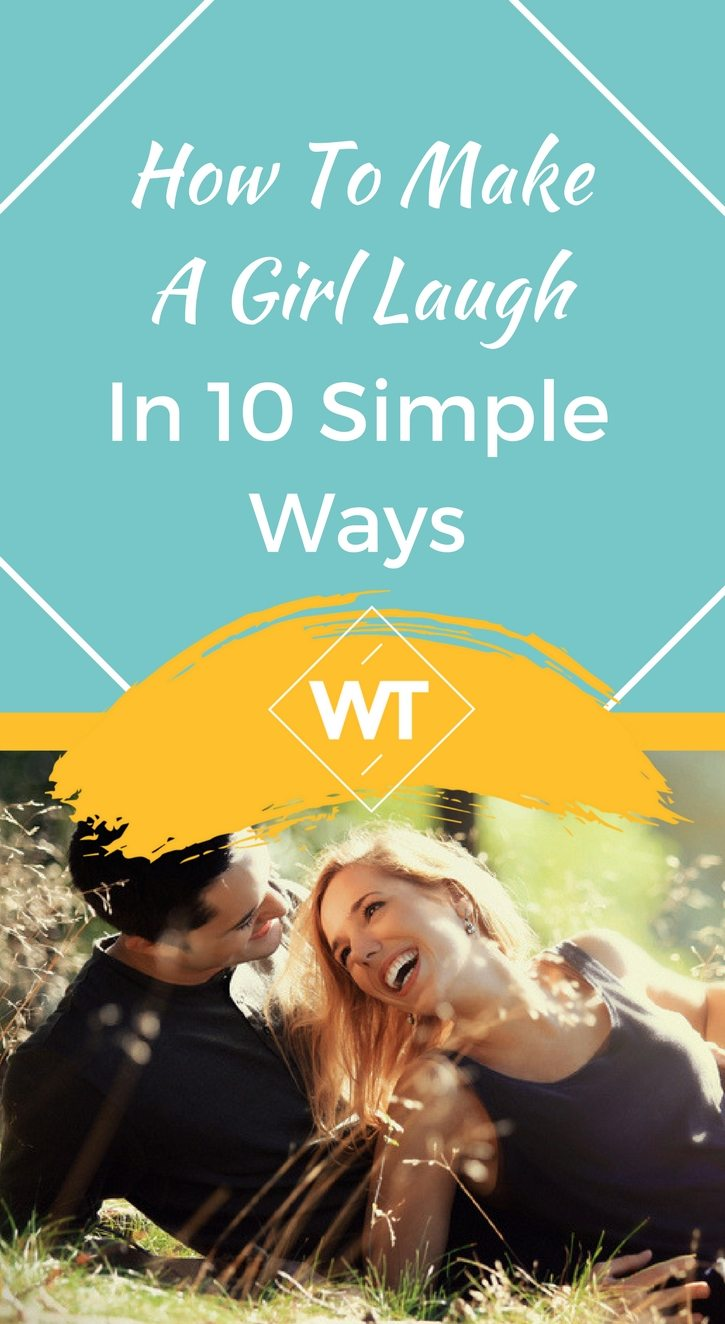 How To Make A Girl Laugh In 10 Simple Ways