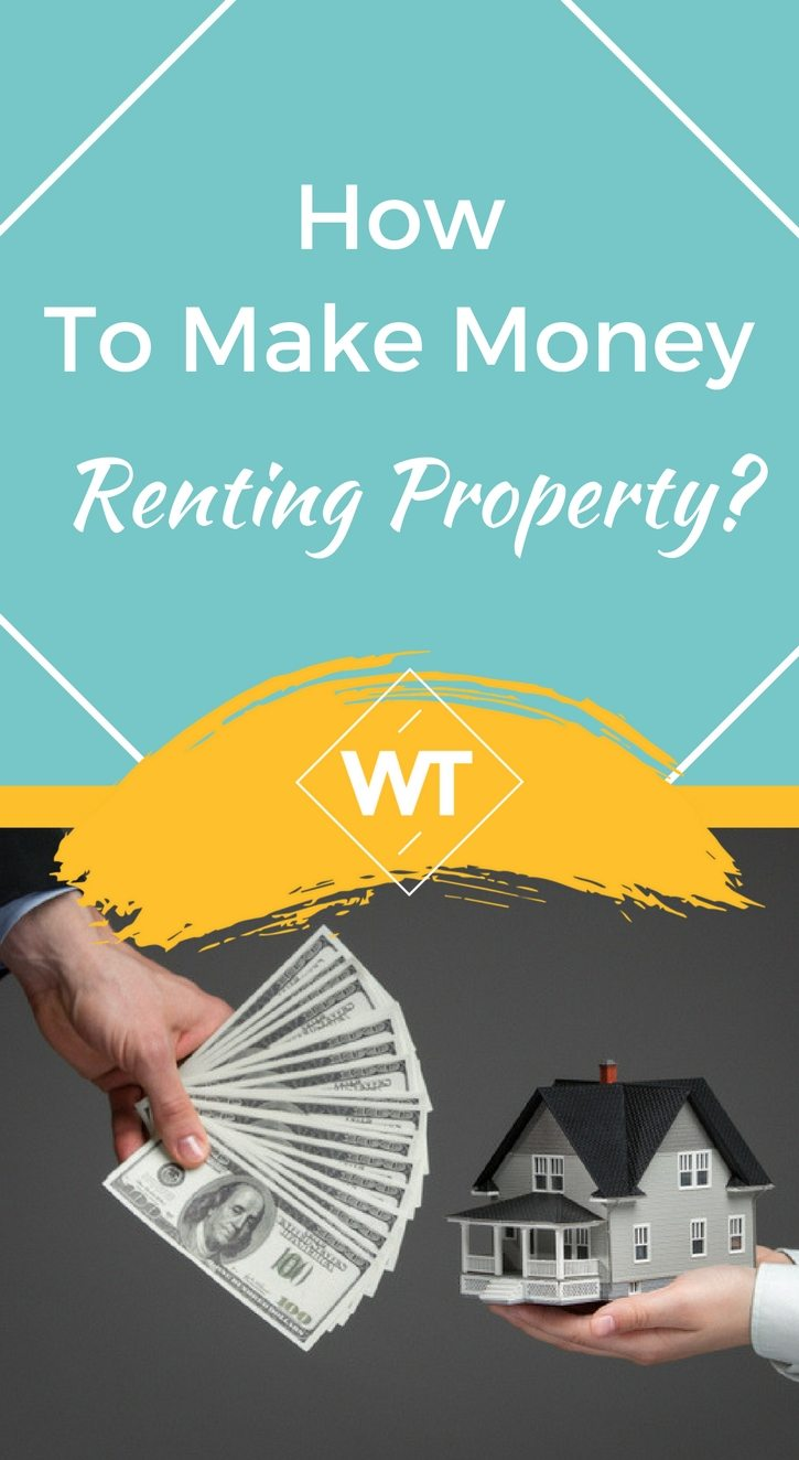 How to Make Money Renting Property?