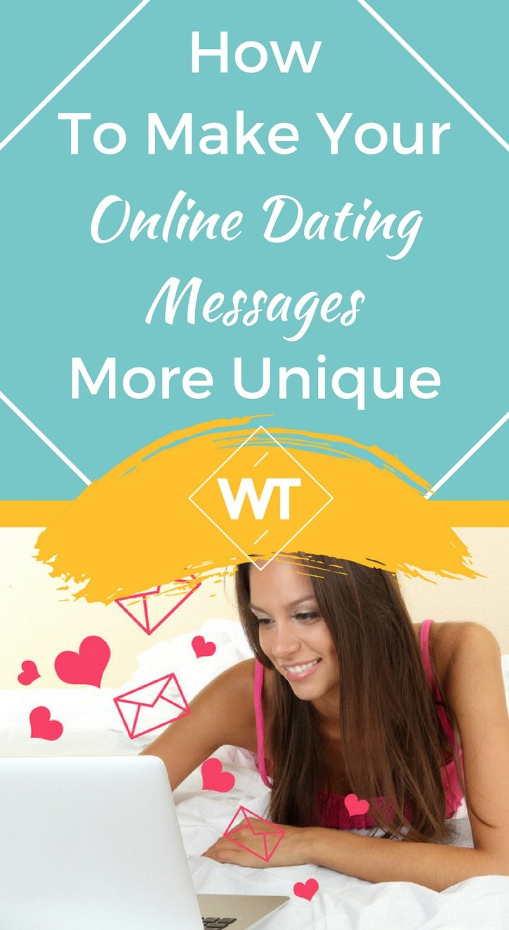 How To Make Your Online Dating Messages More Unique