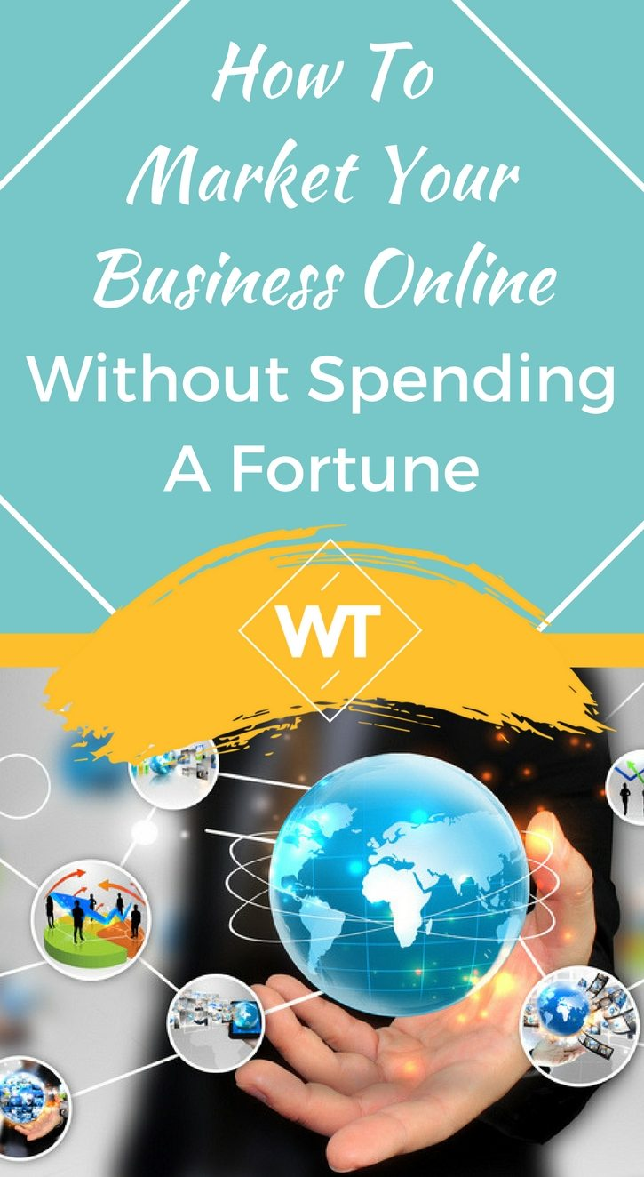 How To Market Your Business Online Without Spending A Fortune