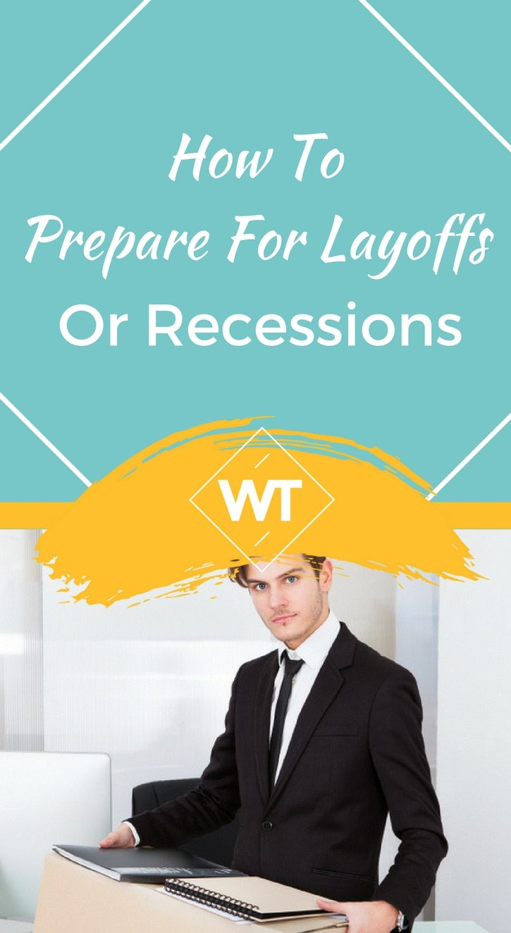 How to Prepare for Layoffs or Recessions