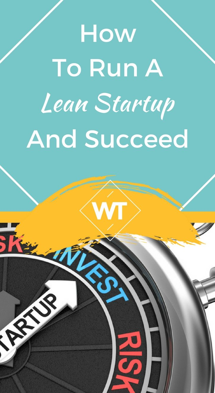 How To Run A Lean Startup And Succeed