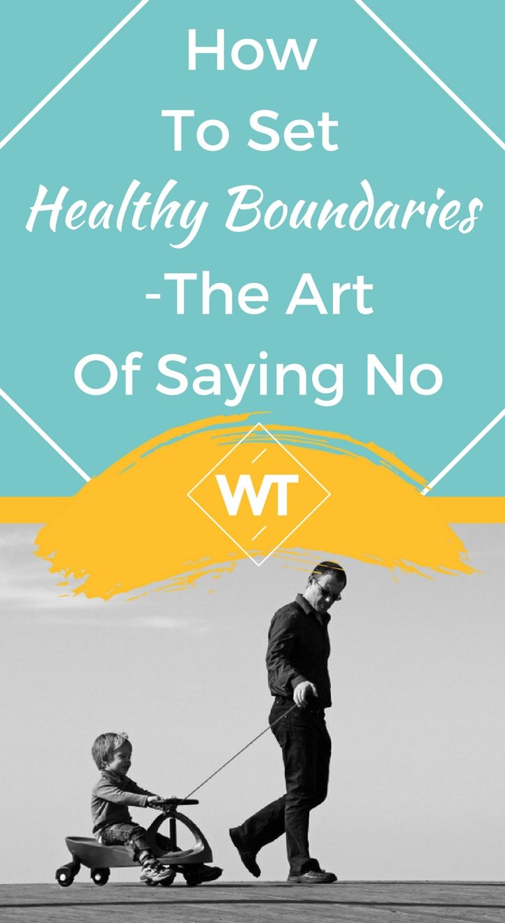 How to Set Healthy Boundaries – The Art of Saying No