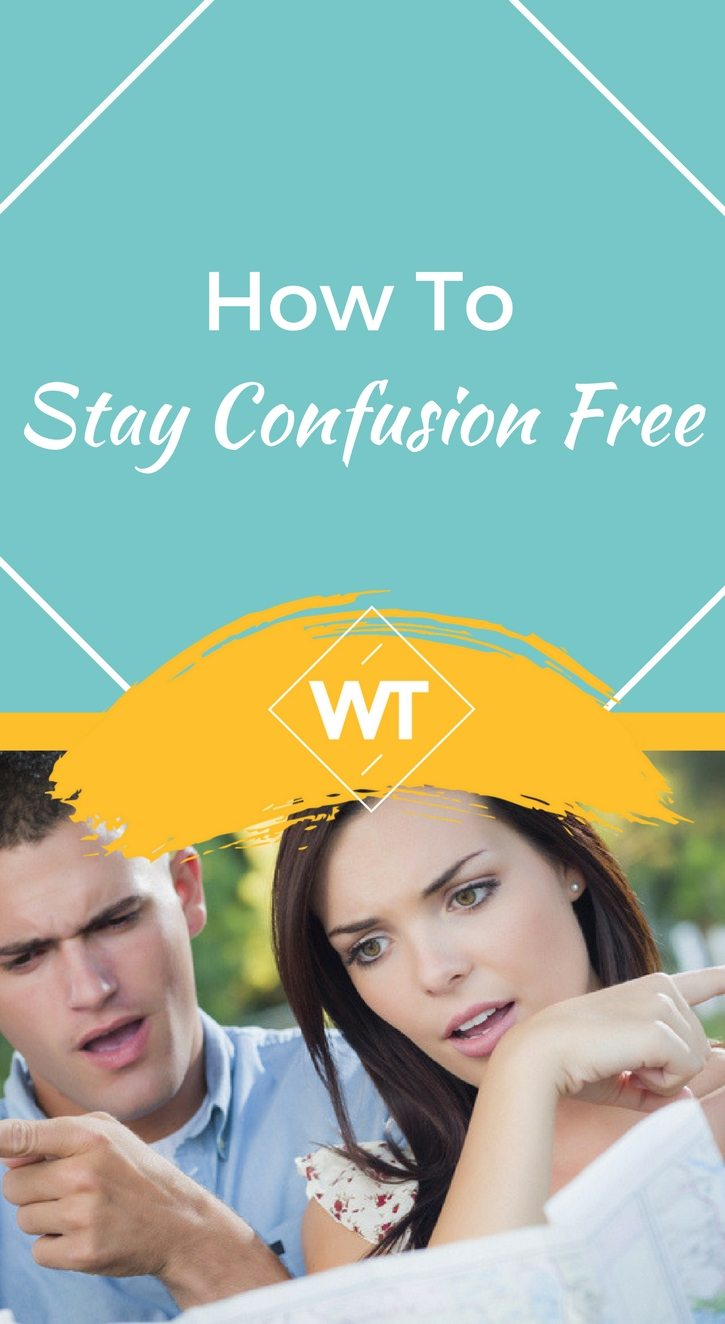 How to Stay Confusion Free