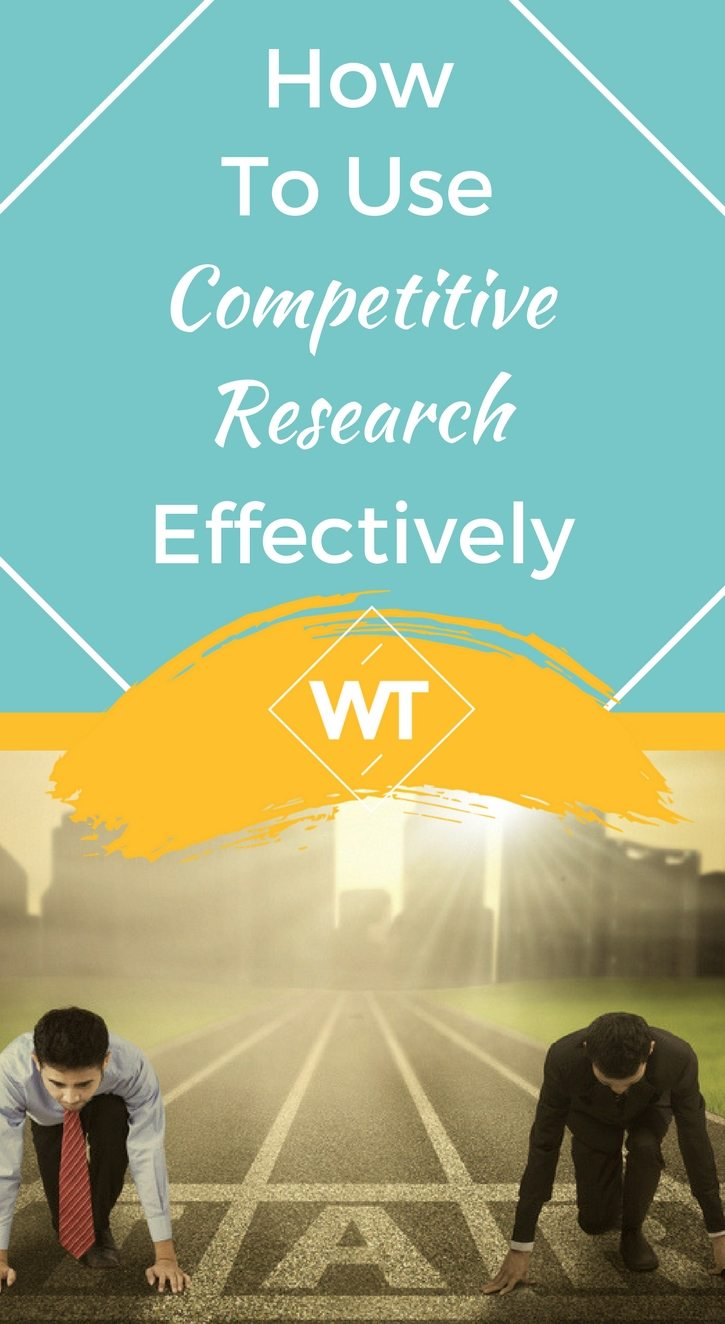 How To Use Competitive Research Effectively