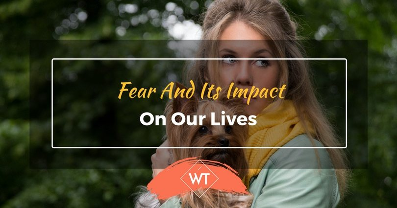 Fear and its Impact on our Lives