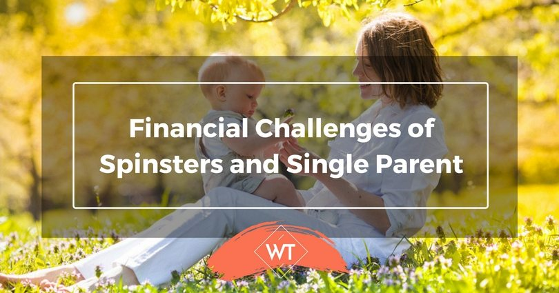 Financial Challenges of Spinsters and Single Parent